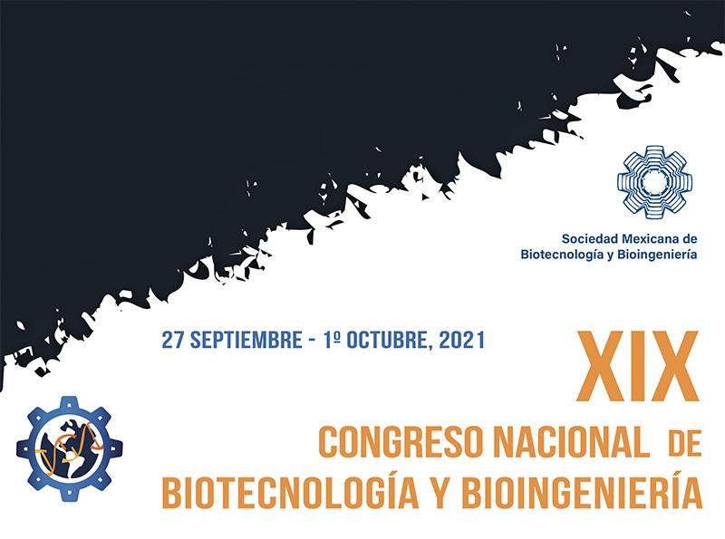 XIX Congreso Nacional de Biotecnología y Bioingeniería 2021